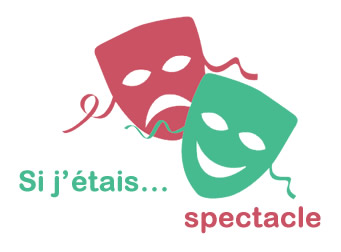 si jetais spectacle